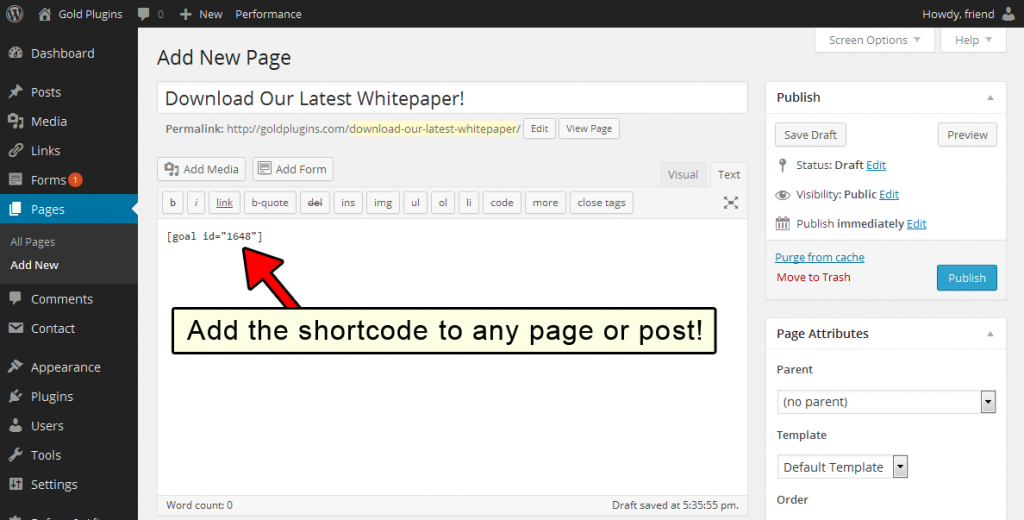 Add your new goal shortcode to any page or post!