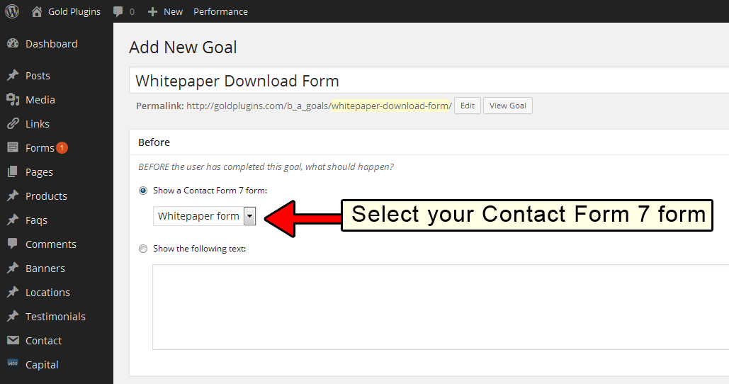 "Select the Contact Form 7 form you just created to serve as your ""Before"""