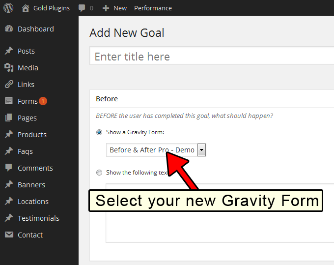 Select your new Gravity Form in the Before section